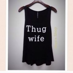 Thug wife tank top Material: 95% rayon, 5% spandex. Made in USA. Available in small and large. Great quality material. Please comment your size and I can make you a listing. Runs true to size, loose fit Pink Peplum Boutique Tops Tank Tops