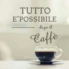♡ everything is possible after coffee! YEP