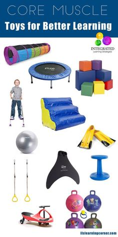 Toys for Building Posture, Core Muscle, Motor Skills and Balance - Integrated Learning Strategies Core Muscle: How to Build Your Child's Core Muscle Toys Gross Motor Activities, Gross Motor Skills, Sensory Activities, Infant Activities, Activities For Kids, Therapy Activities, Physical Activities, Sensory Rooms, Autism Sensory