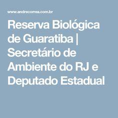 Reserva Biológica de Guaratiba | Secretário de Ambiente do RJ e Deputado Estadual