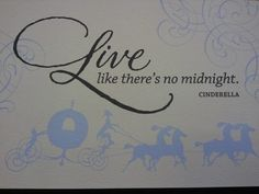 Live like there's no midnight- Cinderella