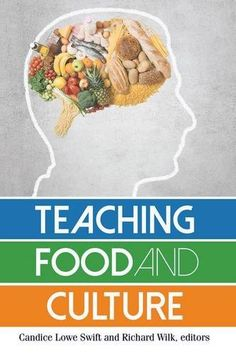 Teaching Food and Culture by Candice Lowe Swift…