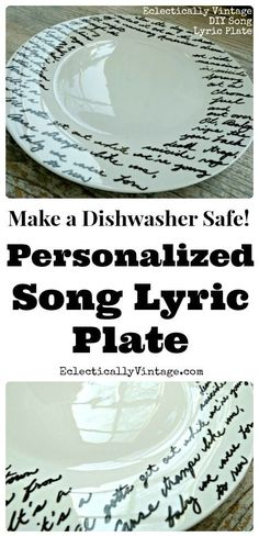 Make a Music Lyric Plate - the perfect gift! See what to use to make it dishwasher safe - and it's NOT a Sharpie! eclecticallyvintage.com