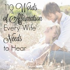 Being intentional about speaking Words of Affirmation to your Wife and digging for the gold in her can make the difference between a disconnected marriage and an incredibly satisfying one.  David and I want that for you, so if your heart is to bless your wife but the right words are hard to come by, we hope you'll use this post as a Words of Affirmation Resource Guide to assist you in your efforts to encourage and build your wife up!