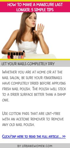 How to make a manicure last longer: 5 simple tips - Let your nails completely dry