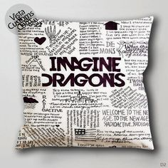 imagine dragons quote Pillow Case, Chusion Cover ( 1 or 2 Side Print With Size 16, 18, 20, 26, 30, 36 inch )