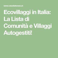 Ecovillaggi in Italia: La Lista di Comunità e Villaggi Autogestiti!