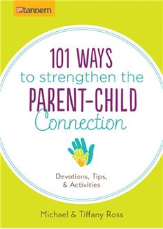 9781630583729 101 Ways to Strengthen the Parent-Child Connection ROSS, M & T £5.99
