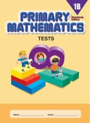 Singapore Math Primary Mathematics Tests 1B  Standards Edition