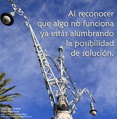 ... Al reconocer que algo no funciona ya estás alumbrando la posibilidad de solución. http://olaaolacaracola.blogspot.com.es/