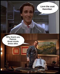 Hannibal meets Patrick Bateman. OMG Died and gone to heaven. (Since anyone who knows me even halfway well knows, I looooove American Psycho book and movie!!!)