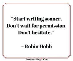 Start writing sooner.