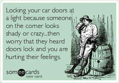 This is so me and @shopgirldaisy! She always locks the doors and I always worry that the person heard it and is offended. #infpproblems