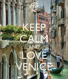 KEEP CALM AND LOVE VENICE - by me JMK