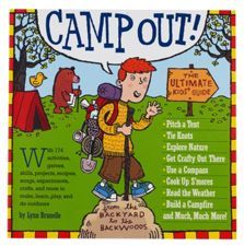 Workman Publishing Camp Out! The Ultimate Kids' Guide from the Backyard to the Backwoods Camping With Kids, Family Camping, Tent Camping, Camping Tips, Winter Camping, Kids Camp, Camping Cabins, Scout Camping, Camping Gadgets