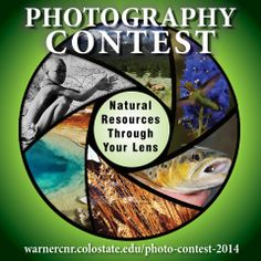 Check out the Natural Resources Through Your Lens - Warner College Photography Contest!