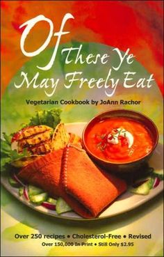 Of+These+Ye+May+Freely+Eat:+A+Vegetarian+Cookbook