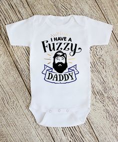Another great find on #zulily! White 'I Have a Fuzzy Daddy' Bodysuit - Infant #zulilyfinds