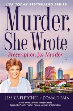 Prescription for Murder (Murder, She Wrote Mysteries) | Jessica Fletcher and Donald Bain