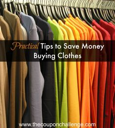 Are You Saving Money Buying Clothing? See these Practical Tips to Save Money Buying Clothes