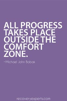 Motivational Quotes: All progress takes place outside the comfort zone. Follow: https://www.pinterest.com/recoveryexpert