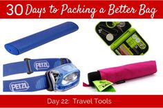 Day 22: Travel Tools and Other Unnecessarily Necessary Gear - Her Packing List