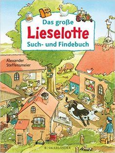 Das große Lieselotte Such- und Findebuch: Amazon.de: Alexander Steffensmeier: Bücher