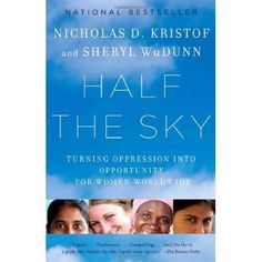 Half The Sky: Turning Oppression Into Opportunity For Women Worldwide by Nicholas Kristof & Sheryl WuDunn. We had a university book club and then we were fortunate to have Nicholas Krtistof on skpe for a live discussion. So interesting. Great Books, New Books, Books To Read, This Is A Book, The Book, Emma Watson, Justus Von Liebig, Half The Sky, Thing 1