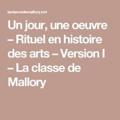 Un jour, une oeuvre – Rituel en histoire des arts – Version I – La classe de Mallory