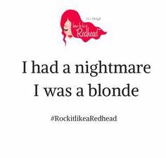 """Rock It Like a Redhead ""lmao"