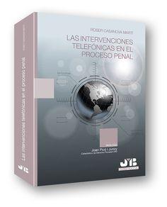 Las intervenciones telefónicas en el proceso penal / Roser Casanova Martí ; prólogo, Joan Picó i Junoy