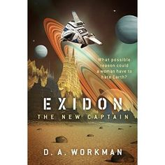 #Book Review of #Exidon from #ReadersFavorite - https://readersfavorite.com/book-review/33714  Reviewed by Jack Magnus for Readers' Favorite  Exidon: The New Captain is a young adult coming of age story written by D.A. Workman. Sally has been in love with Saturn and the universe since she was very small. Her room is filled with models of spaceships, drawings of Saturn and a picture of Exidon, a black spaceship she envisioned and drew as a child. At night, she dreams of sailing the galaxies…
