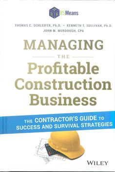 Managing the Profitable Construction Business helps the reader minimise business risk with real-world examples.