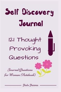 Self Discovery Journal: 121 Thought Provoking Questions: Journal Questions for Women (Notebook) by Shalu Sharma http://www.amazon.com/dp/1517177766/ref=cm_sw_r_pi_dp_fhi6vb0359D7R