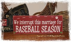 We Interrupt This Marriage for BASEBALL SEASON -Wood Sign- Sports Fan Home Decor Valentine's Day Gift on Etsy, $15.00