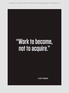 Work to become, not to acquire