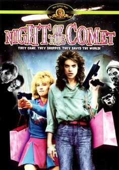"Night of the Comet. ""They came. They shopped. They saved the world."""