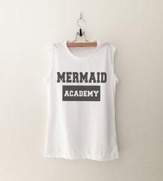 Mermaid academy muscle tee womens gifts womens girls tumblr hipster band merch fangirls teens girl gift girlfriends present blogger