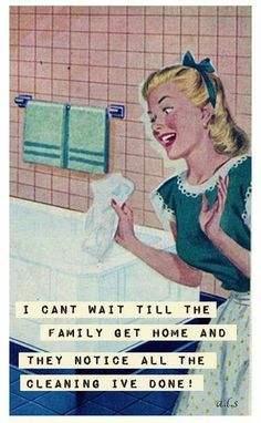 noticed all the cleaning I did as a girl and the oldest of six kids. - Laughing Through Motherhood - Motherhood Humor - Funny mom life quotes, mom life truth, hilarious parenting moments Vintage Humor, Retro Humor, Retro Funny, Vintage Wife, Vintage Ladies, Funny Shit, The Funny, Hilarious, Housewife Humor