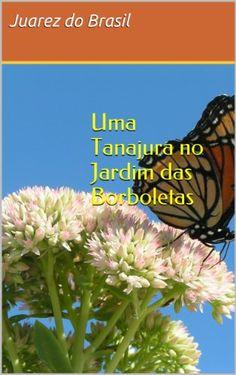 Uma Tanajura no Jardim das Borboletas por Juarez Ferreira... https://www.amazon.com.br/dp/B00G9XJNEQ/ref=cm_sw_r_pi_dp_x_anv7xb7BX07VJ