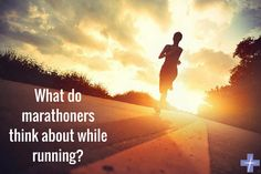 If you have ever wondered what marathon runners think about while spending hours pounding the pavement, researchers may have found the answer.