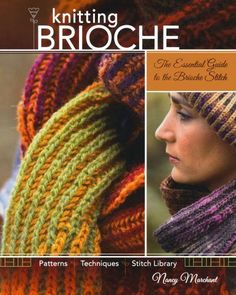 Knitting Brioche: The Essential Guide to the Brioche Stitch by Nancy Marchant http://www.amazon.com/dp/1600613012/ref=cm_sw_r_pi_dp_qf0Svb1MPWBGR