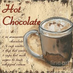 Hot Chocolate Art Print by Debbie DeWitt. All prints are professionally printed, packaged, and shipped within 3 - 4 business days. Choose from multiple sizes and hundreds of frame and mat options. Hot Chocolate Art, Chocolate Walls, Chocolate Cups, Hot Chocolate Images, Vintage Labels, Vintage Signs, Chocolate Festival, Kitchen Artwork, Coffee Signs