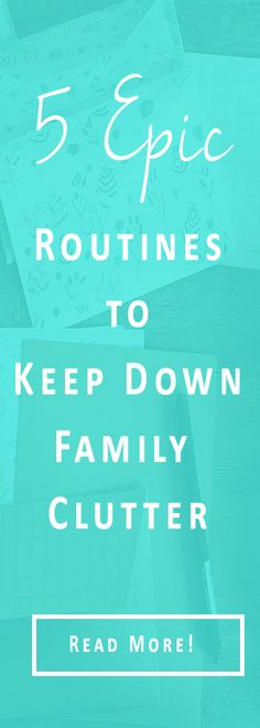 Routines to keep down family clutter