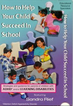 How to Help Your Child Succeed in School: Strategies & Guidance for Parents of Children with ADHD and/or Learning Disabilities (DVD by Sandra Rief). Available in English and Spanish versions. Inclusive Education, Adhd Kids, Study Skills, Helping Children, Learning Disabilities, Our Kids, Child Development, Disability, Classroom Management
