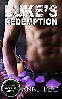 Tome Tender: Luke's Redemption by Anni Fife (King Security, #1)...