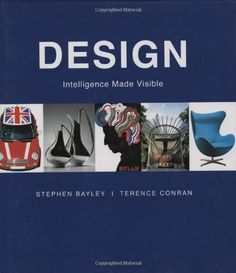 Design: Intelligence Made Visible by Stephen Bayley https://www.amazon.ca/dp/1554073103/ref=cm_sw_r_pi_dp_x_kHUKybF8RKP8E