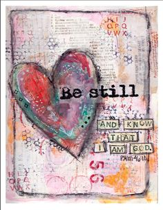 """Mixed Media Scripture Art Print, Bible Verse, Collage, Christian art, Inspirational word, Lettering, God's word, 8.5x11"""", Psalm 46:10 by sallypenning on Etsy https://www.etsy.com/listing/235174603/mixed-media-scripture-art-print-bible"""