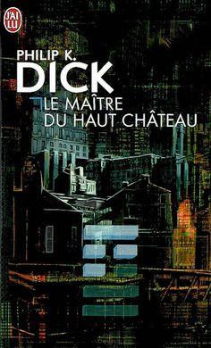 Le Maître du Haut-Château, de Philip K. Dick