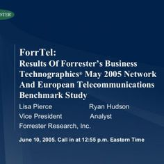 June 10, 2005. Call in at 12:55 p.m. Eastern Time Lisa Pierce Ryan Hudson Vice President Analyst Forrester Research, Inc. ForrTel: Results Of Forrester's Bu. http://slidehot.com/resources/lisa-pierce-ryan-hudson-vice-president-analyst.52281/
